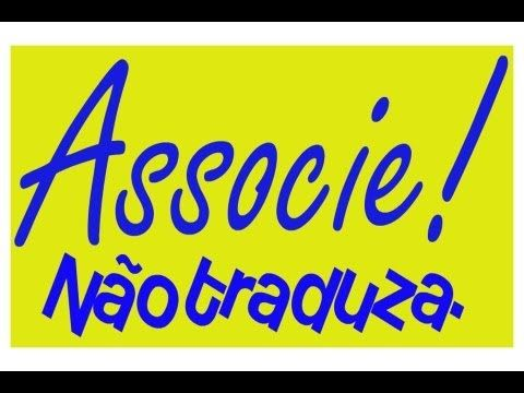 """33 """"ASSOCIE. NAO TRADUZA"""" Fluencia em ingles sem traduzir. Conversacao pratica. Inglês fluente"""