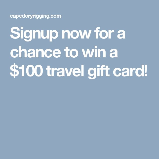 Signup now for a chance to win a $100 travel gift card!