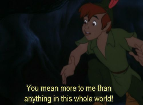 Peter Pan: Don't you understand, Tink? You mean more to me than anything in this whole world! - Peter Pan (1953) #waltdsiney #jmbarrie