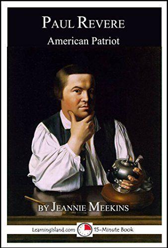 Paul Revere: American Patriot: A 15-Minute Book (15-Minute Books 627) by Jeannie Meekins, http://www.amazon.com/dp/B00M0EV292/ref=cm_sw_r_pi_dp_0BQhub1BF0FAN