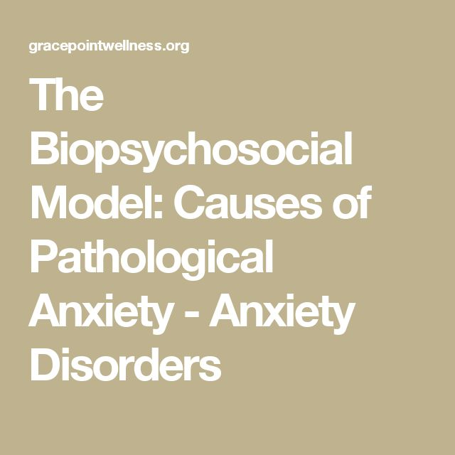 best biopsychosocial model images counselling  the biopsychosocial model causes of pathological anxiety anxiety disorders