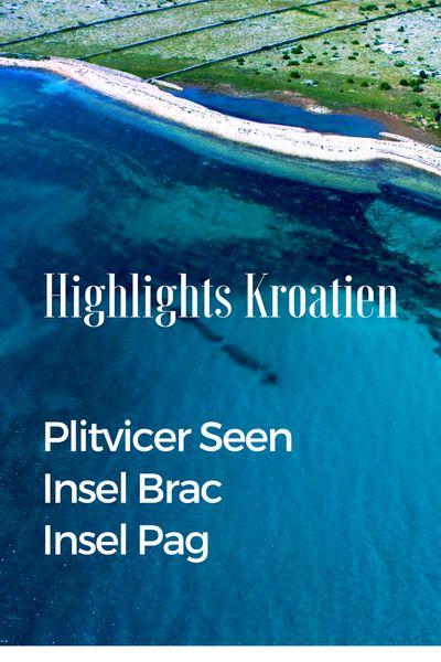 Tipps für Kroatien I Insel Brac, Plitvicer Seen und mehr Highlights – Travellers Garden – Travelblog