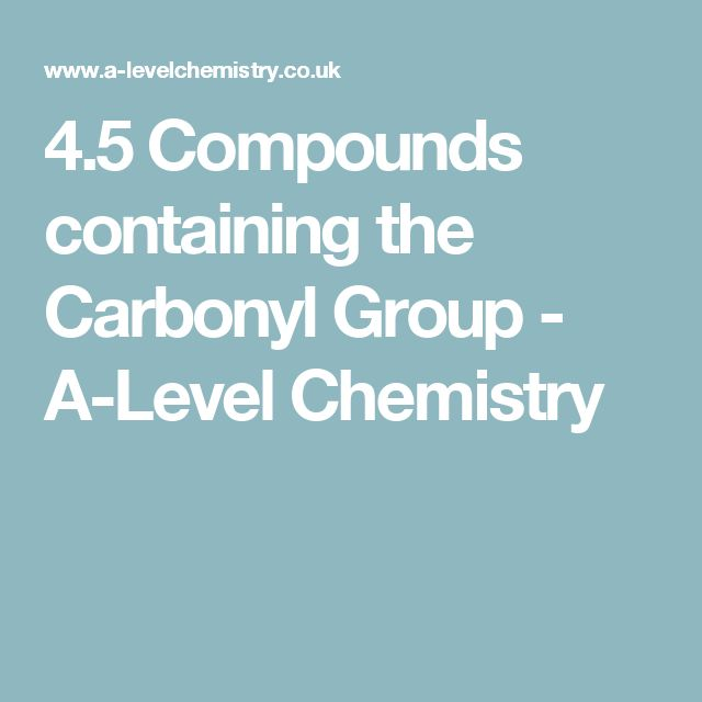 4.5 Compounds containing the Carbonyl Group - A-Level Chemistry