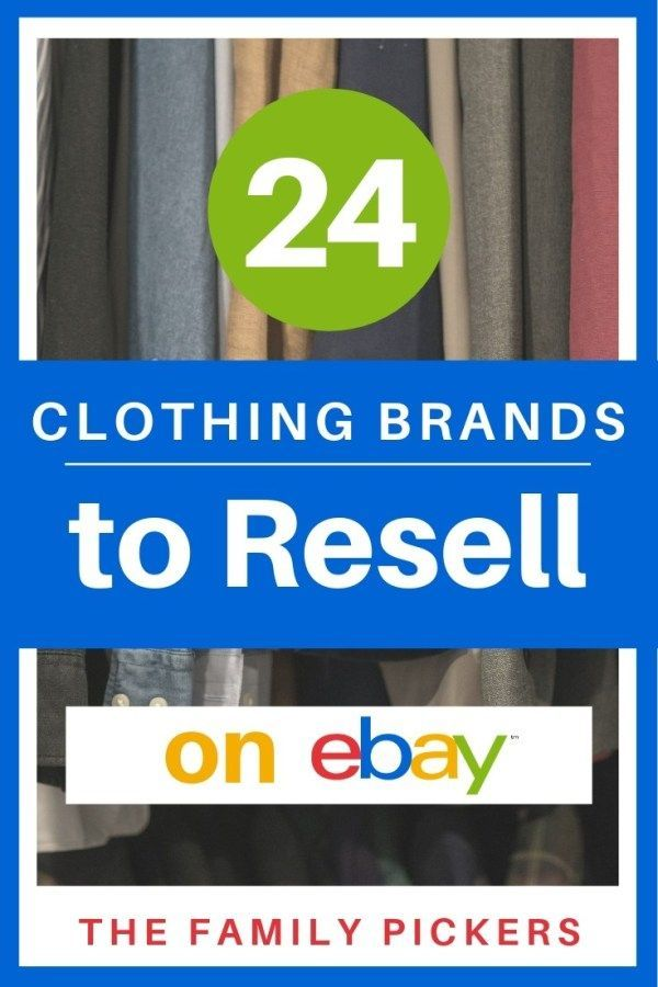 Top 24 Best Clothing Brands To Resell On Ebay You Won T Believe 12 The Family Pickers Best Clothing Brands Ebay Clothes Reselling Clothes