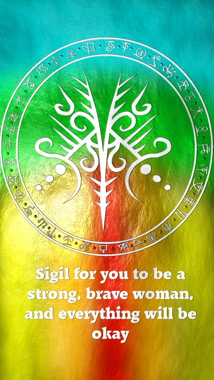 Sigil for you to be a strong, brave woman, and everything will be okayRequested by @youre-a-prettything Here you go my friend. Thank you for the request, I appreciate it. Sigil requests are open. For more of my sigils go...