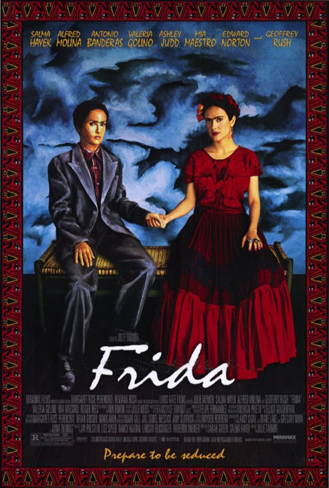 Frida, 2002. Every person in this movie who put this together Salma Hayek and more one of the best portrayals of Rita that I've ever heard of or ever even seen it definitely deserve more words and what I got