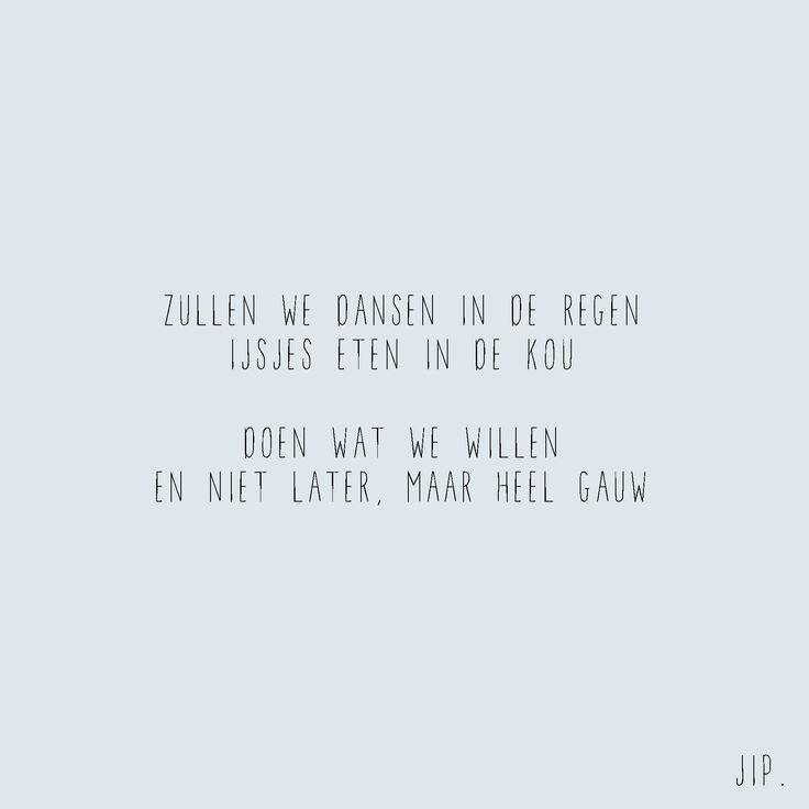 Gewoon JIP.   Gedichten   Kaarten   Posters   Stationery   & meer © sinds feb 2014    Zullen we dansen in de regen? Een gedichtje van Gewoon JIP. gebruiken? Dat kan! Mail dan eerst even over de voorwaarden naar info@gewoonjip.nl  X JIP.