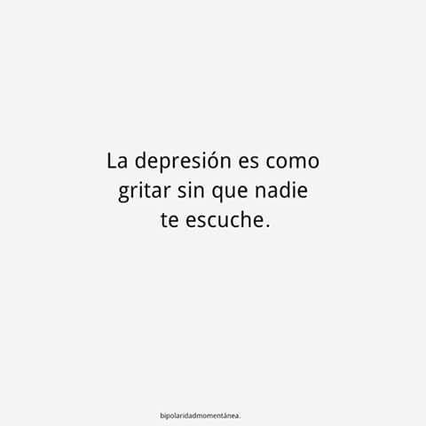 La #depresión es como gritar sin que nadie te escuche.