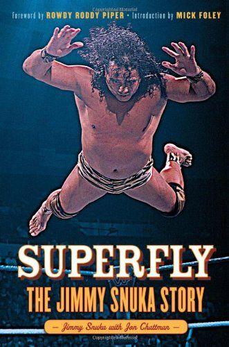 Superfly: The Jimmy Snuka Story by Jimmy Snuka,http://www.amazon.com/dp/1600787584/ref=cm_sw_r_pi_dp_N6Mcsb0AKM48VYBC