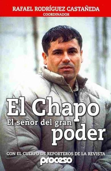El Chapo: El senor del gran poder / Great Lord of Power