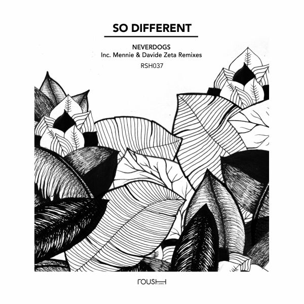 Neverdogs - So Different :: Traxsource