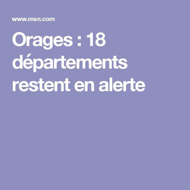 Orages : 18 départements restent en alerte