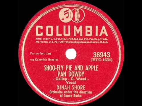 If you were born in 1946 - Dinah Shore was still doing her singing with Big Bands and making movie appearances - that year she had a popular fun song that played on into the 50s on radio often  'Shoo Fly Pie And Apple Pan Dowdy'
