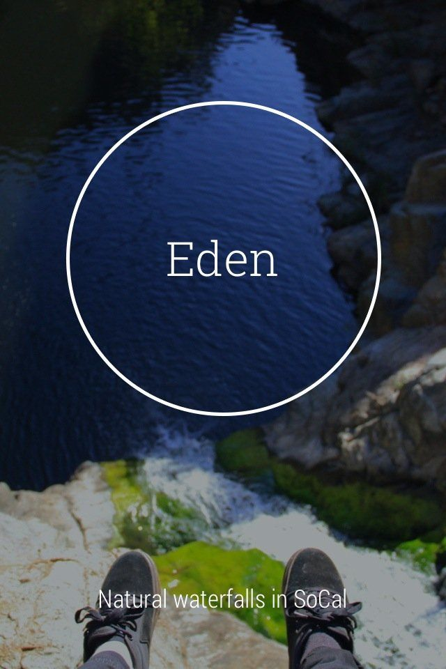 Eden Natural waterfalls in SoCal There's only a few natural waterfalls you can find in Southern California most prohibit you from entering and if you are caught being there you could receive a large fine. But the green covered walls, waterfalls, cliff jumping