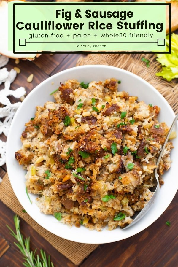 Fig Sausage Cauliflower Stuffing Healthy Thanksgiving Recipes