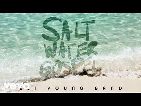 Eli Young Band - Saltwater Gospel (Static Version) - YouTube
