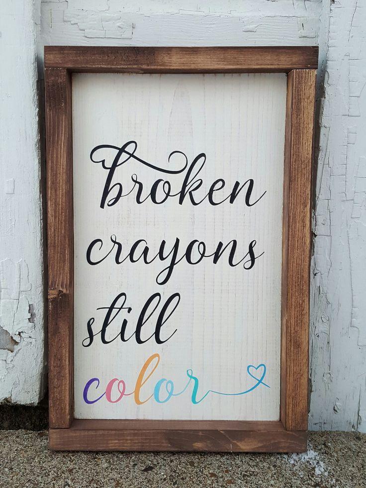 Broken Crayons Still Color framed wood sign