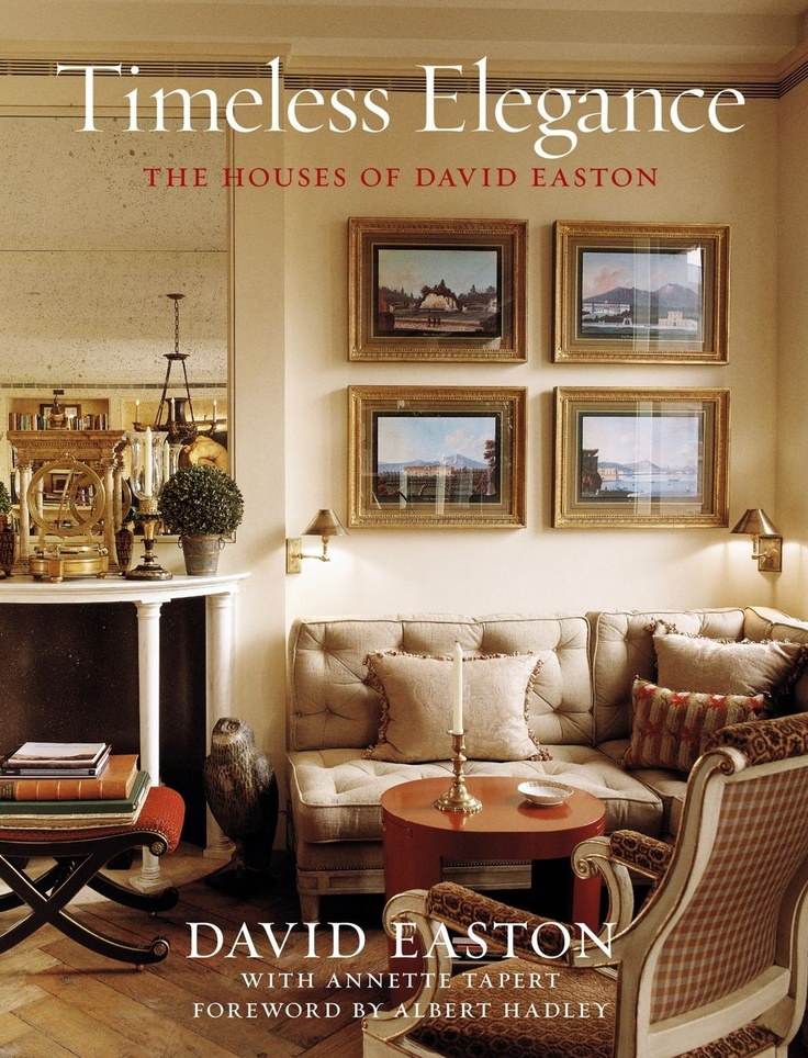 In This Rare Examination Of The Work Of One Of Americau0027s Preeminent Interior  Designers And Architects, David Easton, We Are Treated To A Retrospective  Of ...