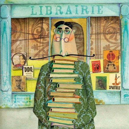 """Patron de la Librairie / BOOKSTORE PATRON. You can never have enough books or, apparently, a more elegant mustache :-) ... ...      Illustration for """"La marelle en papier"""" / HOPSCOTCH PAPER © Marie DESBONS (Artist, France). Posted Jan 23, 2007 (page2)  on her blog."""