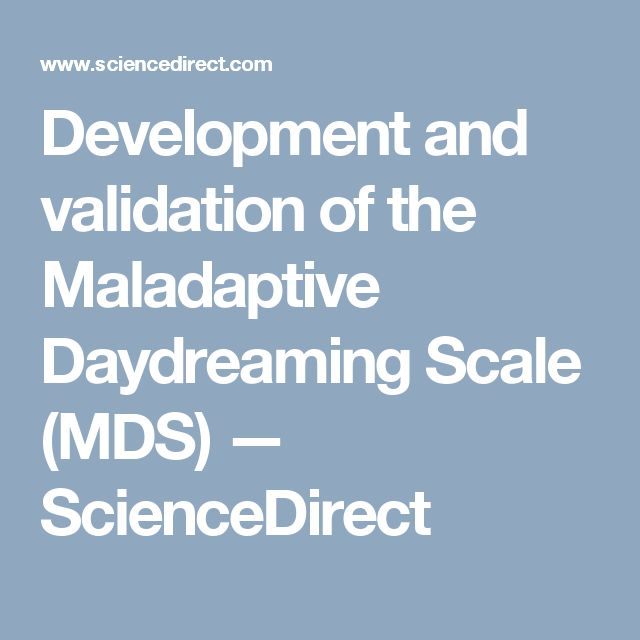 Development and validation of the Maladaptive Daydreaming Scale (MDS) — ScienceDirect