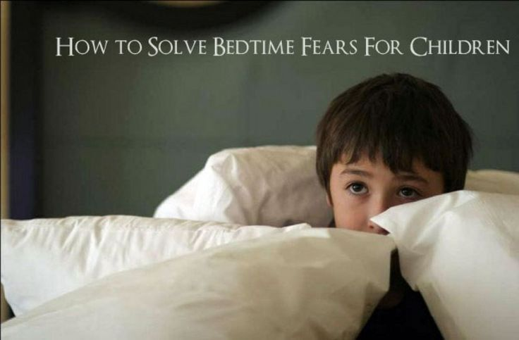 How to Solve Bedtime Fears For Children