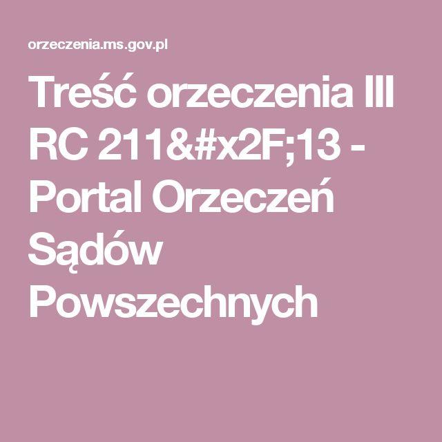 Treść orzeczenia III RC 211/13 - Portal Orzeczeń Sądów Powszechnych