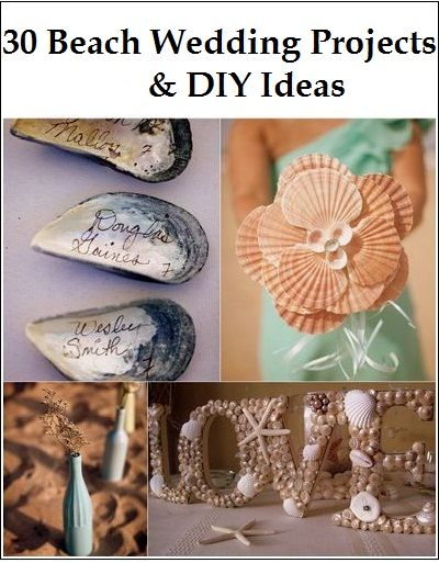 DIY Beach Wedding Theme Ideas - Be inspired by this collection of 30 Beach Themed Wedding Projects and DIY ideas, perfect to help you to create your dream beach wedding!