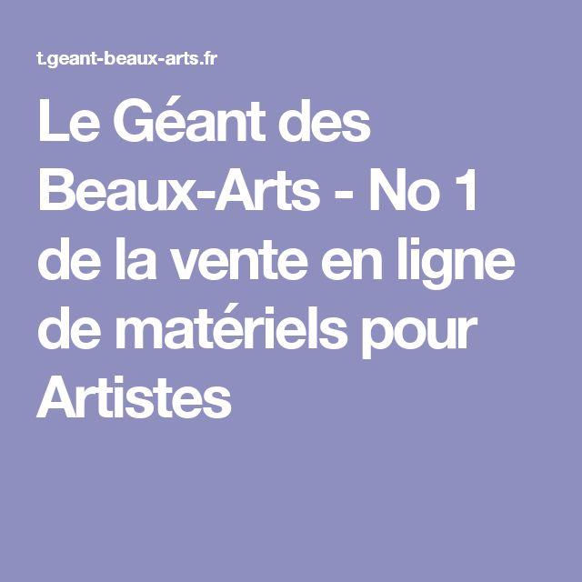 Le Géant des Beaux-Arts - No 1 de la vente en ligne de matériels pour Artistes
