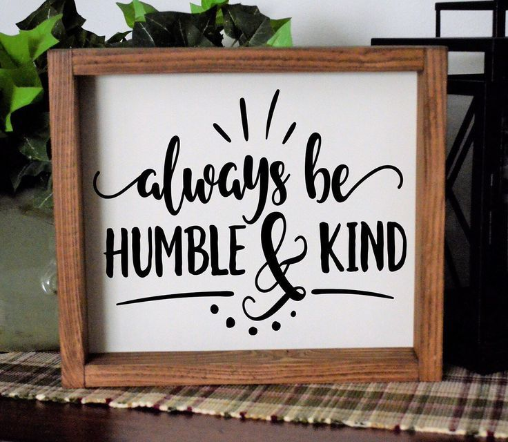 Always Be Humble Kind Sign Wood Sign Framed Wood Sign Motivational Wall Art Home Decor Sign Farmhouse Decor Wooden Sign Housewarming Gift Wood Frame Sign Home Decor Signs Inspirational Signs