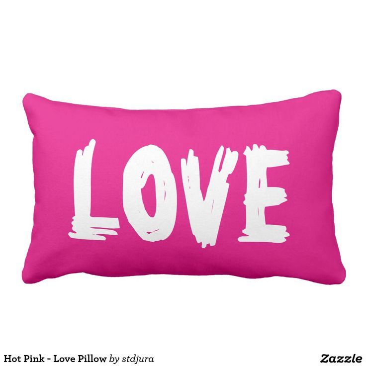 Hot Pink - Love Pillow #Hot #Pink - #Love #Pillow #zazzle #red #romantic #accessories