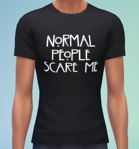 TS4 Couture: Normal people scare me t-shirt • Sims 4 Downloads