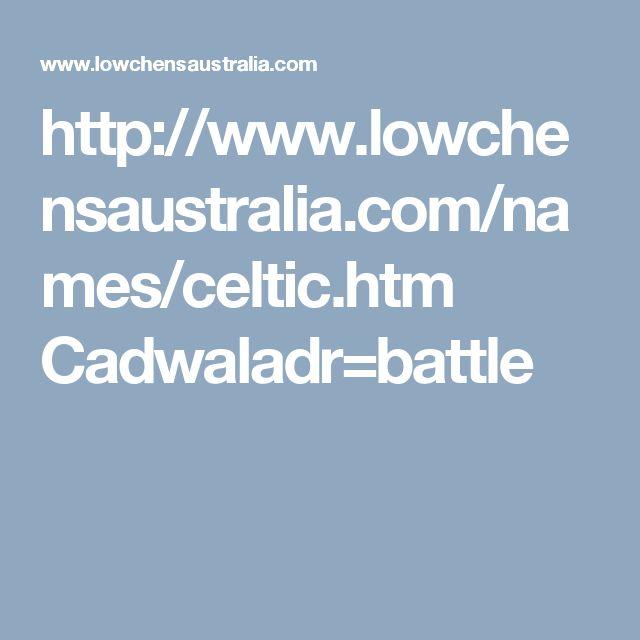 Http://www.lowchensaustralia.com/names/celtic.htm Cadwaladr. Photography  ClassesRoofing ...