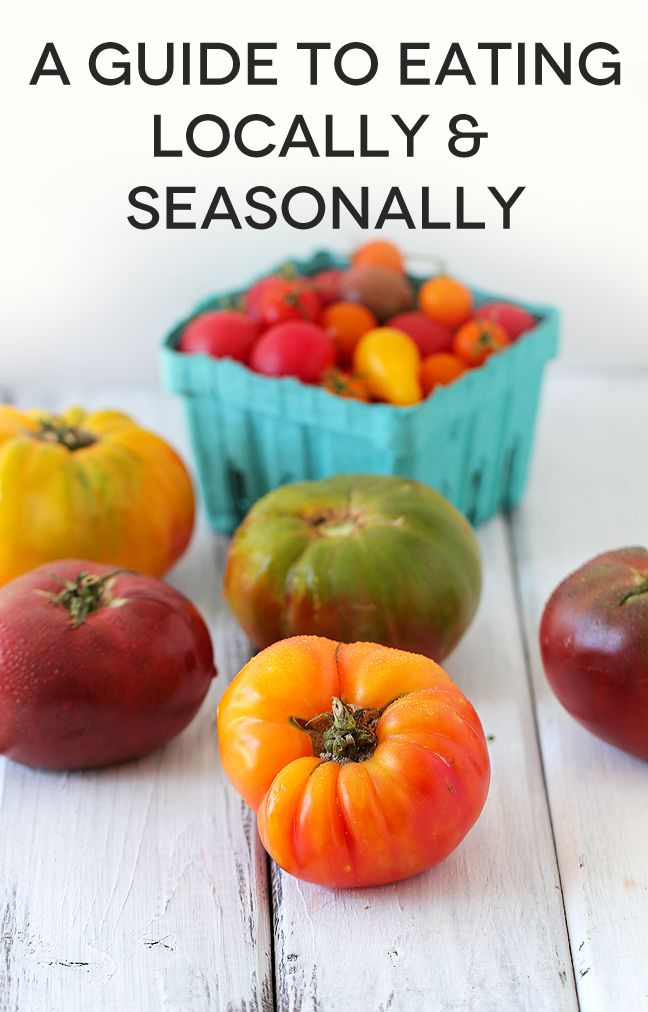 This Guide To Eating Locally And Seasonally Will Help You Get Started With Buying Quality Food Connecting Your Climate
