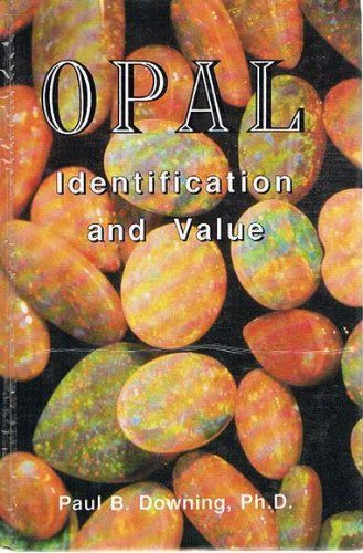Opal Identification and Value by Paul B. Downing