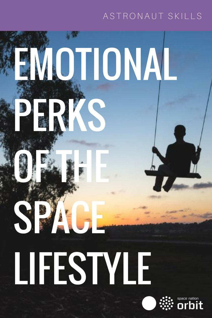 #Emotional Perks of the Space #Lifestyle || #Space Nation Orbit - Lifestyle publication showing how you can win at life with #astronaut #skills for everyday use