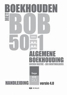 Boekhouden met BOB 50 deel 1: Algemene boekhouding - plaatsnr. LS 340.9 ECON #Economie #Boekhouden