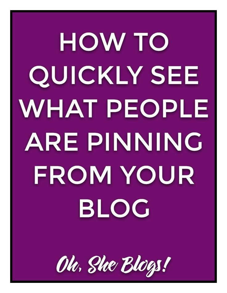 Pinterest Tips: How to see what people are pinning from your blog   Oh, She…