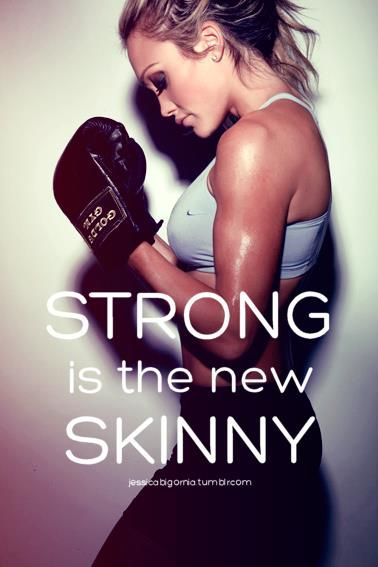 "Don't evert just want to be ""skinny"". I want to be strong and fit. :)"