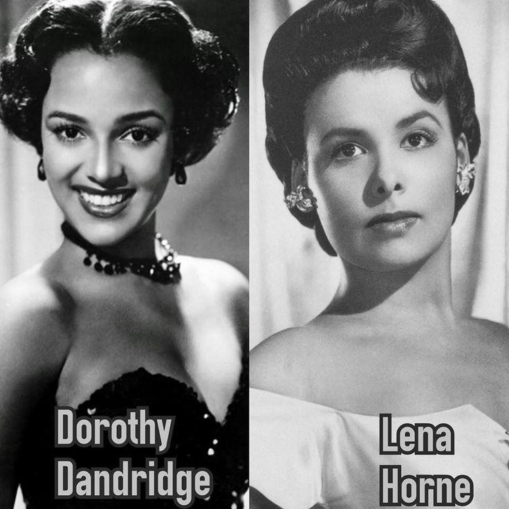 Dorothy Dandridge and Lena Horne
