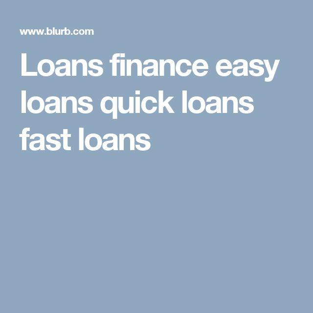 Loans finance easy loans quick loans fast loans