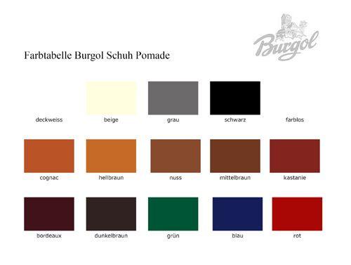 Neue Farbtabelle Burgol Schuh Pomade Alle verfügbaren Farben erhalten sie bei den Händlern auf www.schuhpflege-online.de und europaweit bei www.shoecare-online.eu