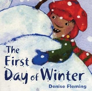 The First Day of Winter by Denise Fleming - 813.69 F597F - http://library.cedarville.edu/record=b1217500