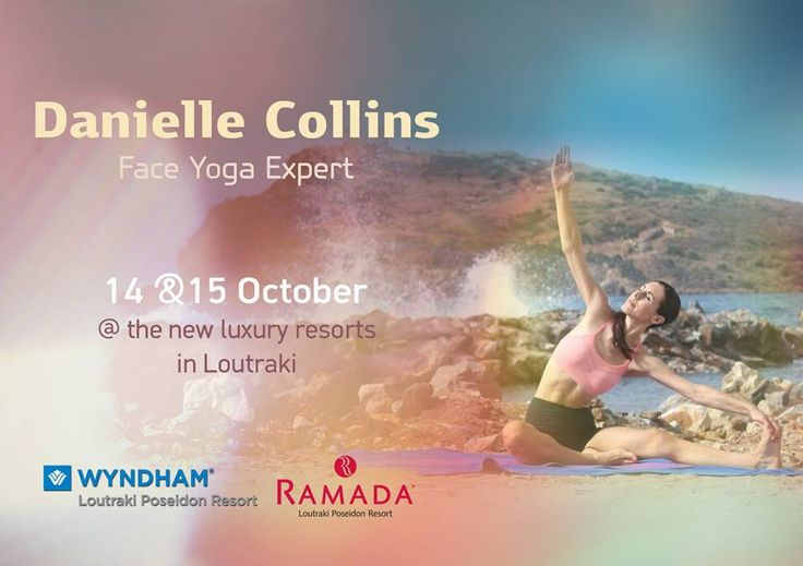 Don't forget to join us on the 14th & 15th of October at Ramada Loutraki Poseidon Resort for a unique Face Yoga workshop with Danielle Collins, a World leading Face Yoga Expert!
