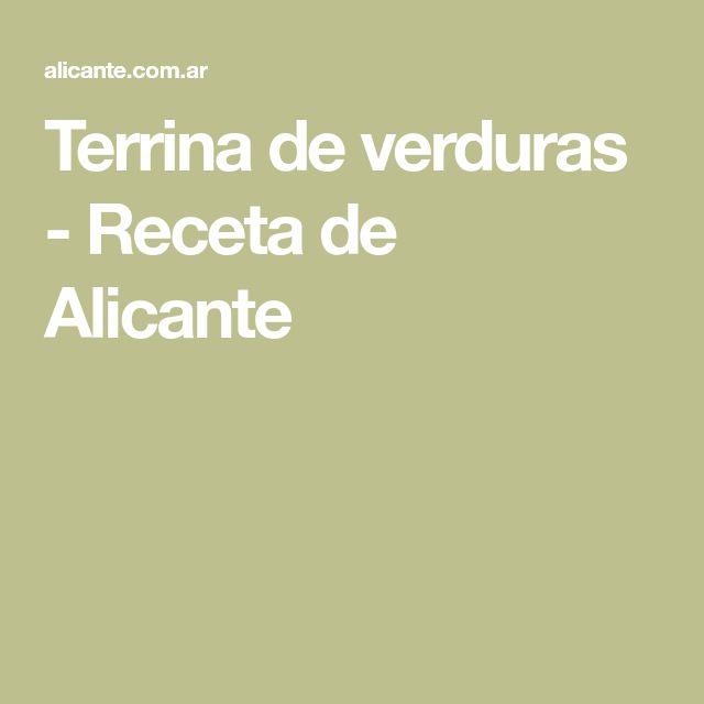 Terrina de verduras - Receta de Alicante
