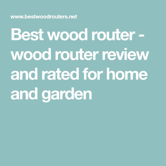 Best wood router - wood router review and rated for home and garden