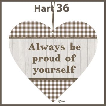 Tekst hartje Always be proud of yourself