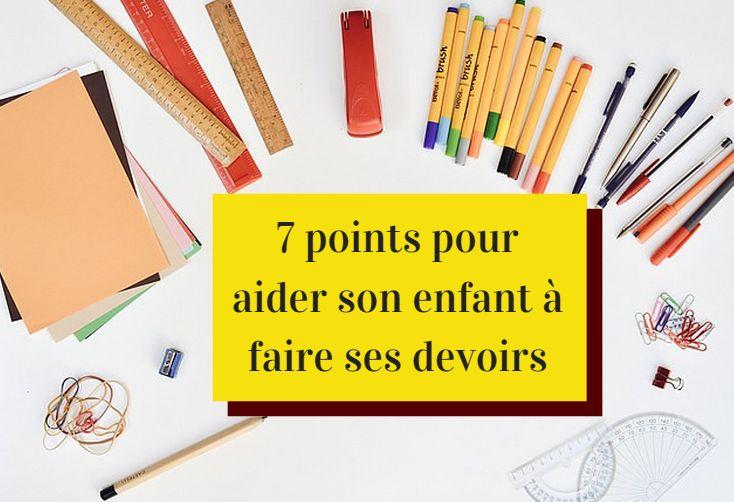 7 points pour aider son enfant à faire ses devoirs basés sur la gestion mentale, la visualisation et la mise en mouvement.