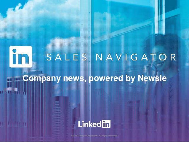 LinkedIn Sales Navigator: Company News, Powered By Newsle by LinkedIn Sales Solutions via slideshare