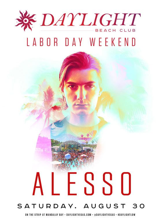 On Saturday, August 30th, this Labor Day Weekend, party with Alesso as he spins at Daylight Beach Club inside Mandalay Bay.