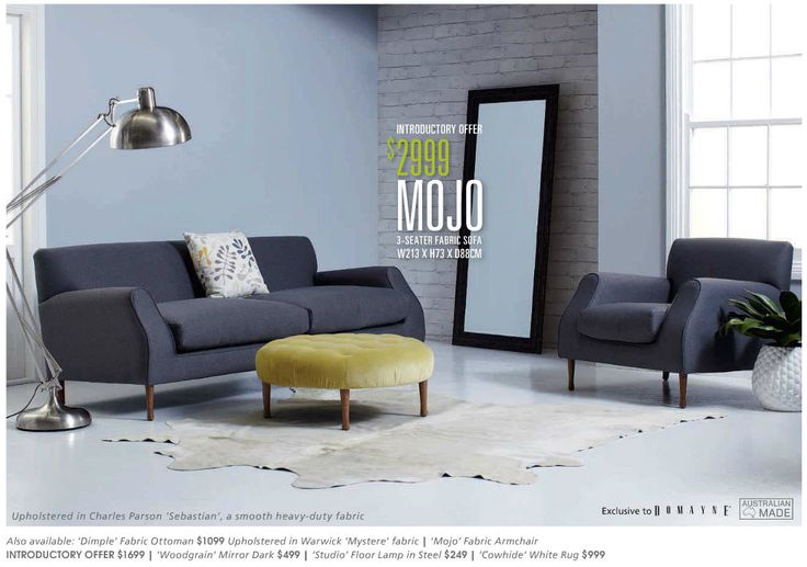 The slick Mojo lounge suite by Domayne is upholstered in Charles Parsons Interiors fabric Sebastian Grey and is advertised on page 07 of their latest catalogue.